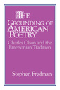 Couverture de l'ouvrage The grounding of american poetry: charles olson and the emersonian tradition