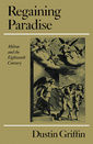 Couverture de l'ouvrage Regaining paradise: milton and the eighteenth century
