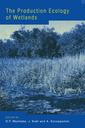 Couverture de l'ouvrage The production ecology of wetlands: the IBP synthesis