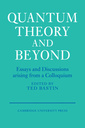 Couverture de l'ouvrage Quantum theory and beyond: essays and discussions arising from a colloquium (Paperback re-issue 2009)