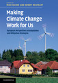 Couverture de l'ouvrage Making climate change work for us: european perspectives on adaptation and mitigation strategies