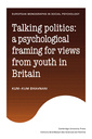 Couverture de l'ouvrage Talking politics: a psychological framing of views from youth in britain