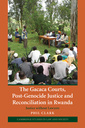 Couverture de l'ouvrage The gacaca courts, post-genocide justice and reconciliation in rwanda: justice without lawyers
