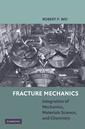 Couverture de l'ouvrage Fracture mechanics: integration of mechanics, materials science and chemistry