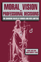 Couverture de l'ouvrage Moral vision and professional decisions the changing values of women and men lawyers