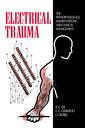 Couverture de l'ouvrage Electrical trauma:the pathophysiology, manifestations and clinical management
