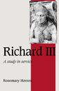 Couverture de l'ouvrage Richard iii a study of service