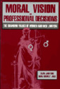 Couverture de l'ouvrage Moral vision and professional decisions: the changing values of women and men lawyers