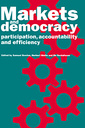 Couverture de l'ouvrage Markets and democracy : participation, accountability and efficiency