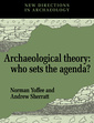 Couverture de l'ouvrage Archaeological theory, who sets the agenda (new directions in archaeology)