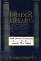 Couverture de l'ouvrage Insider lending banks, personal connections, and economic development in industrial new england