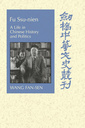 Couverture de l'ouvrage Fu ssu-nien a life in chinese history and politics