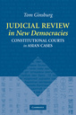 Couverture de l'ouvrage Judicial review in new democracies: constitutional courts in asian cases