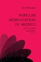 Couverture de l'ouvrage Popular mobilization in mexico: the teachers' movement 1977–87