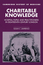 Couverture de l'ouvrage Charitable knowledge : hospital pupils and practitioners in eighteenth-century London