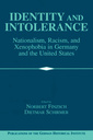 Couverture de l'ouvrage Identity and intolerance: nationalism, racism, and xenophobia in germany and the united states