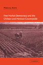 Couverture de l'ouvrage Free market democracy and the chilean and mexican countryside