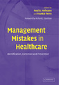Couverture de l'ouvrage Mistakes in healthcare management : indentification, correction & prevention (Paper)