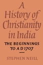 Couverture de l'ouvrage A history of christianity in india: the beginnings to ad 1707