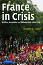 Couverture de l'ouvrage France in crisis: welfare, inequality and globalization since 1980