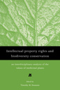 Couverture de l'ouvrage Intellectual property rights and biodiversity conservation : an interdisciplinary analysis of the values of medicinal plants (paper)