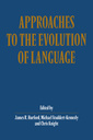 Couverture de l'ouvrage Approaches to the evolution of language (paper)