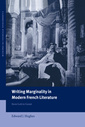 Couverture de l'ouvrage Writing marginality in modern french literature from loti to genet