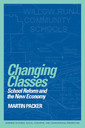 Couverture de l'ouvrage Changing classes school reform and the new economy