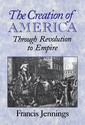 Couverture de l'ouvrage The creation of america through revolution to empire
