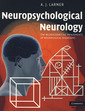 Couverture de l'ouvrage Neuropsychological neurology: the neurocognitive impairments of neurological disorders