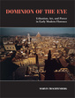 Couverture de l'ouvrage Dominion of the eye: urbanism/ art/ and power in early modern florence