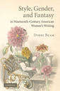Couverture de l'ouvrage Style, gender, and fantasy in nineteenth-century american women's writing