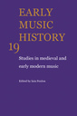 Couverture de l'ouvrage Early music history volume 19