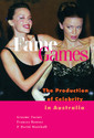 Couverture de l'ouvrage Fame games the production of celebrity in australia