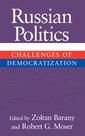 Couverture de l'ouvrage Russian politics challenges of democratization