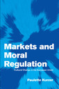 Couverture de l'ouvrage Markets and moral regulation cultural change in the european union