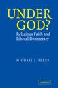 Couverture de l'ouvrage Under god?: religious faith and liberal democracy