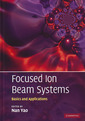 Couverture de l'ouvrage Focused ion beam systems: basics and applications