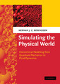 Couverture de l'ouvrage Simulating the physical world : from quantum mechanics mechanics to fluid dynamics