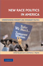 Couverture de l'ouvrage New race politics in america: understanding minority and immigrant politics