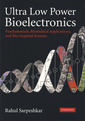 Couverture de l'ouvrage Ultra low power bioelectronics: fundamentals, biomedical applications, and bio-inspired systems