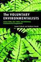 Couverture de l'ouvrage The voluntary environmentalists: green clubs, iso 14001, and voluntary environmental regulations