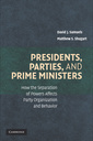 Couverture de l'ouvrage Presidents, parties, and prime ministers: how the separation of powers affects party organization and behavior