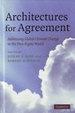 Couverture de l'ouvrage Architectures for agreement: addressing global climate change in the Post-Kyoto world