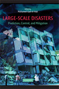 Couverture de l'ouvrage Large-scale disasters: prediction, control & mitigation