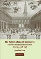 Couverture de l'ouvrage The politics of jewish commerce: economic thought and emancipation, 1638-1848