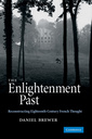 Couverture de l'ouvrage The enlightenment past: reconstructing eighteenth-century french thought