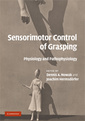 Couverture de l'ouvrage Sensorimotor control of grasping: physiology & pathophysiology (with DVD)