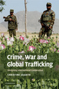 Couverture de l'ouvrage Crime, war and global trafficking: designing international cooperation