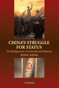 Couverture de l'ouvrage China's struggle for status: the realignment of international relations